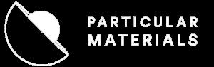 Particular Materials